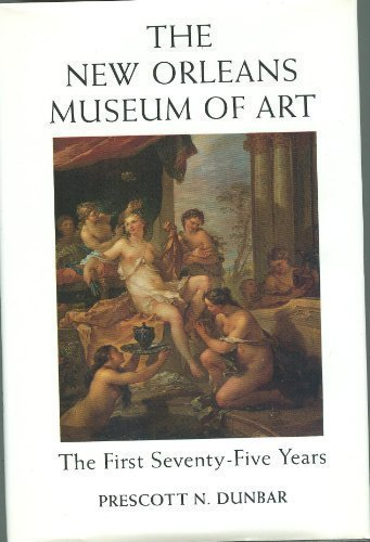 9780807116043: The New Orleans Museum of Art: The First Seventy-Five Years