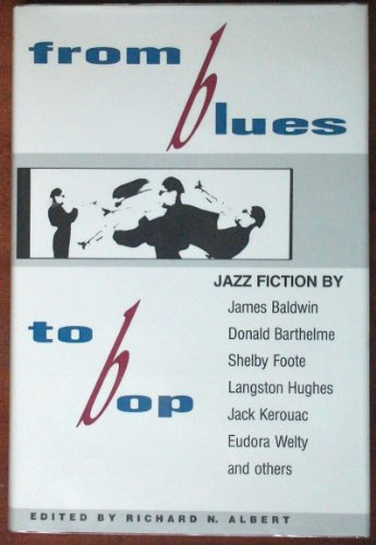 FROM BLUES TO BOP: JAZZ FICTION By: Richard N. Albert,