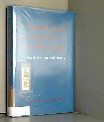9780807116289: Theorizing American Literature: Hegel, the Sign, and History