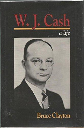 9780807116470: W.J.Cash - a Life (Southern Biography Series)