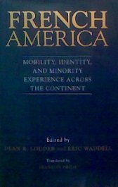 9780807116692: French America: Mobility, Identity, and Minority Experience Across the Continent