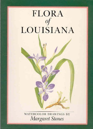9780807116753: Flora of Louisiana: Watercolor Drawings by Margaret Stones