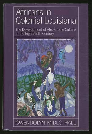 9780807116869: Africans in Colonial Louisiana: The Development of Afro-Creole Culture in the Eighteenth Century