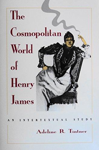 9780807116920: The Cosmopolitan World of Henry James: An Intertextual Study