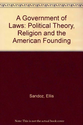 9780807117118: A Government of Laws: Political Theory, Religion, and the American Founding