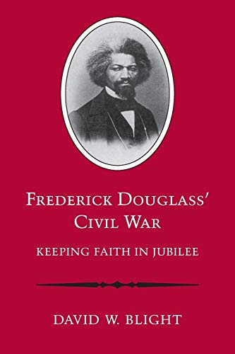 Frederick Douglass' Civil War: Keeping Faith in: Bright, David W.;