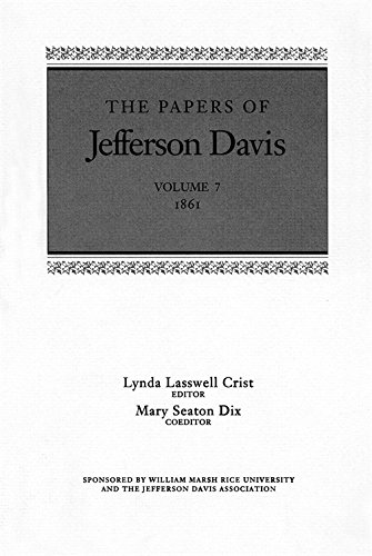 The Papers of Jefferson Davis: 1861: Davis, Jefferson; Monroe, Haskell M.; McIntosh, James T.
