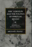 9780807117408: Eric Voegelin and the Politics of Spiritual Revolt: The Roots of Modern Ideology