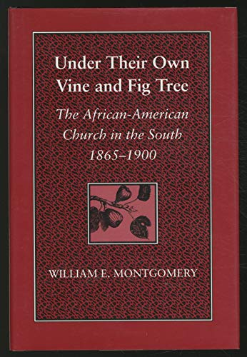 UNDER THEIR VINE AND FIG TREE: WILLIAM E. MONTGOMERY
