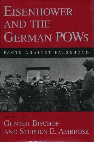 9780807117583: Eisenhower and the German POWs: Facts against Falsehood