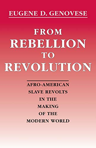 9780807117682: From Rebellion to Revolution: Afro-American Slave Revolts in the Making of the Modern World (Revised) (Walter Lynwood Fleming Lectures in Southern History)