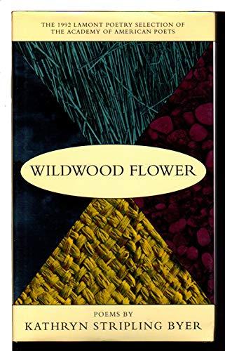 Wildwood Flower: Kathryn Stripling Byer