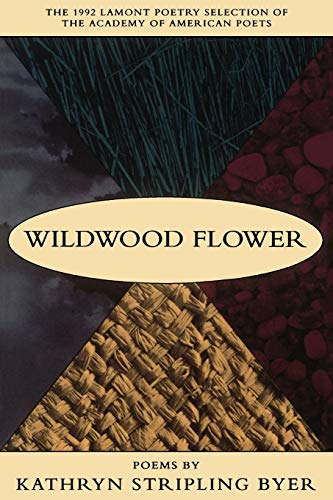 Wildwood Flower: Poems: Kathryn Stripling Byer