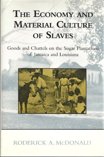 The Economy and Material Culture of Slaves Goods and Chattels on the Sugar Plantation of Jamaica ...