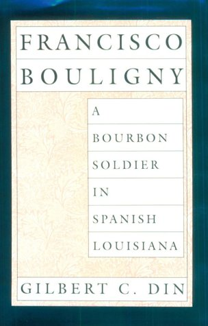 9780807117958: Francisco Bouligny: A Bourbon Soldier in Spanish Louisiana (Southern Biography Series)