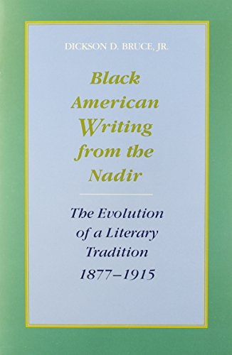 9780807118061: BLACK AMER WRITING FROM THE NA: The Evolution of a Literary Tradition, 1877-1915