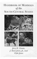 Handbook of Mammals of the South-central States (Hardback): Jerry R. Choate, J.Knox Jones, Clyde ...