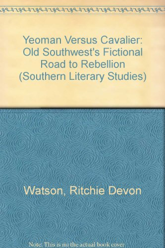9780807118290: Yeoman Versus Cavalier: The Old Southwest's Fictional Road to Rebellion (Southern Literary Studies)