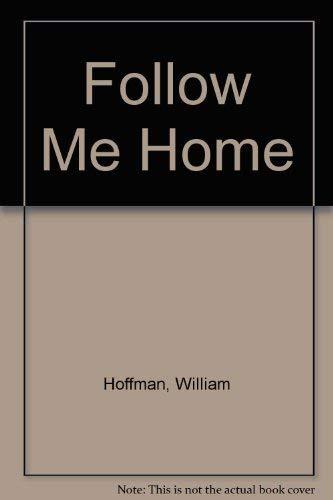 Follow Me Home: Short Stories: William Hoffman