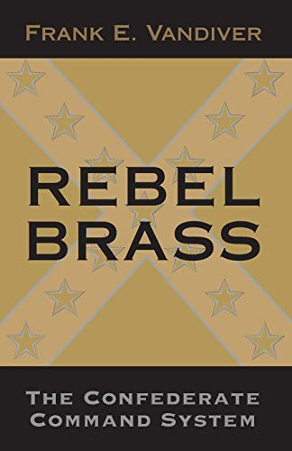 9780807118627: Rebel Brass: The Confederate Command System