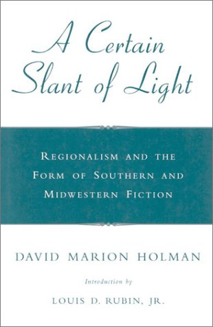 9780807118702: A Certain Slant of Light: Regionalism and the Form of Southern and Midwestern Fiction