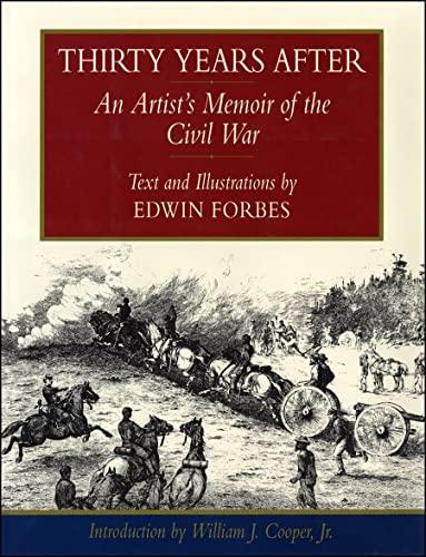 THIRTY YEARS AFTER; AN ARTIST'S MEMOIR OF THE CIVIL WAR: Forbes, Edwin