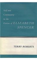 9780807118795: Self and Community in the Fiction of Elizabeth Spencer (Southern Literary Studies)