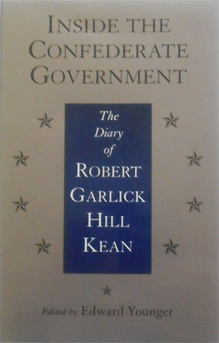 9780807118818: Inside the Confederate Government: The Diary of Robert Garlick Hill Kean (Civil War Paperbacks)