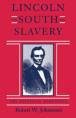 9780807118870: Lincoln, The South, and Slavery: The Political Dimension (Walter Lynwood Fleming Lectures in Southern History (Paperback))