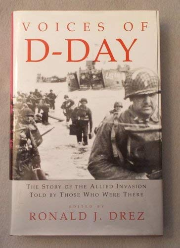 9780807119020: Voices of D-Day: The Story of the Allied Invasion Told by Those Who Were There (Eisenhower Center Studies on War and Peace)