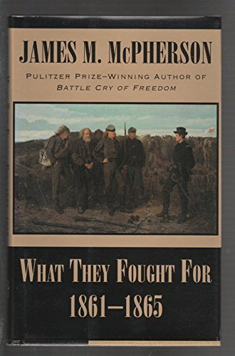 What They Fought For 1861-1865: McPherson, James M.