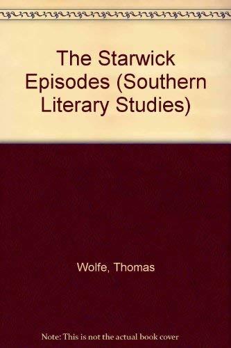 9780807119297: The Starwick Episodes (Southern Literary Studies)