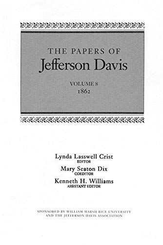 The Papers of Jefferson Davis 1862: Vol: Davis, Jefferson/ Dix,