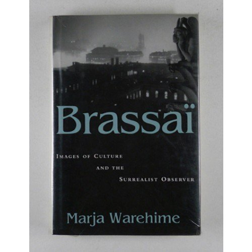 9780807119433: Brassai: Images of Culture and the Surrealist Observer (Modernist Studies)