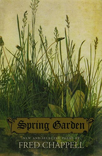 Spring Garden: New and Selected Poems: Chappell, Fred
