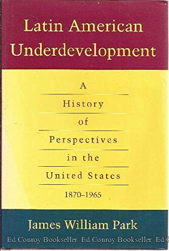 9780807119693: Latin American Underdevelopment: A History of Perspectives in the United States, 1870-1965