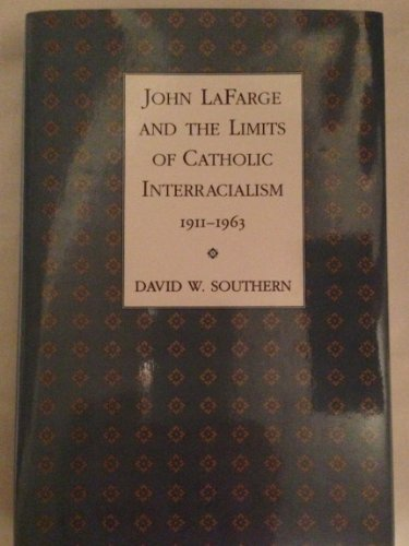 9780807119716: John Lafarge and the Limits of Catholic Interracialism, 1911--1963