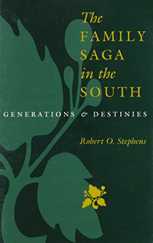 The Family Saga in the South: Generations and Destinies (Hardcover): Robert O. Stephens