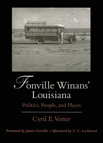 9780807119907: Fonville Winans' Louisiana: Politics, People, and Places