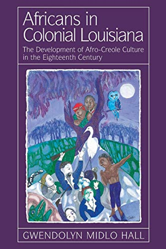 9780807119990: Africans in Colonial Louisiana: The Development of Afro-Creole Culture in the Eighteenth Century