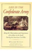 Life in the Confederate Army: Being the Observatio