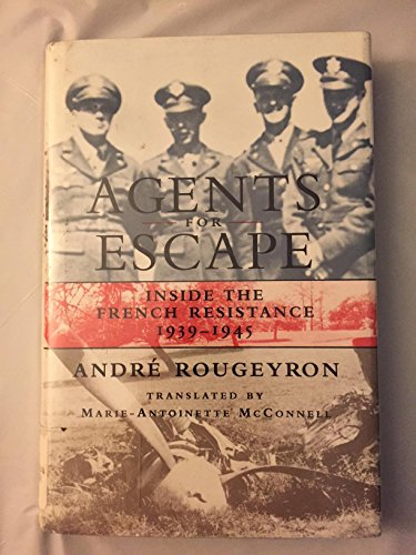 AGENTS FOR ESCAPE - INSIDE THE FRENCH RESISTANCE 1939-1945: ANDRE ROUGEYRON
