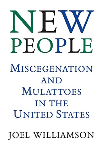9780807120354: New People: Miscegenation and Mulattoes in the United States