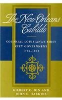 New Orleans Cabildo: Colonial Louisiana's First City Government, 1769--1803 (Library of ...