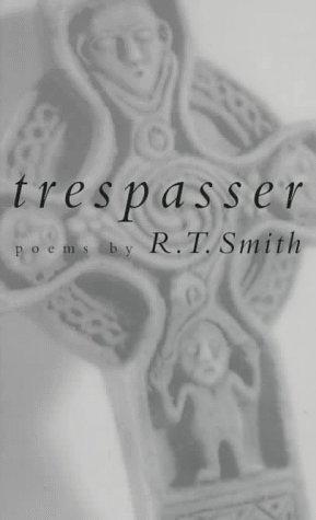 Trespasser: Poems: Smith, R. T.