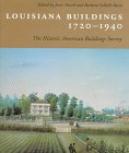 Louisiana Buildings, 1720--1940: The Historic American Buildings Survey: LSU Press