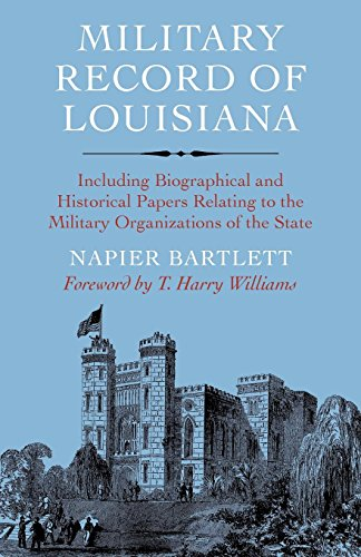 9780807120781: Military Record of Louisiana: Including Biographical and Historical Papers Relating to the Military Organizations of the State
