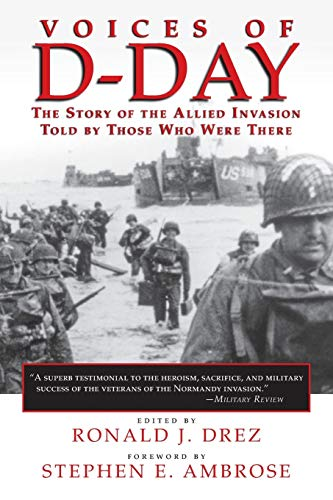 9780807120811: Voices of D-Day: The Story of the Allied Invasion Told by Those Who Were There (Eisenhower Center Studies on War and Peace)