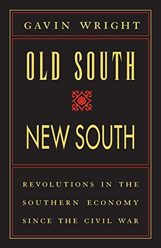 9780807120989: Old South, New South: Revolutions in the Southern Economy since the Civil War
