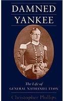 9780807121030: Damned Yankee: The Life of General Nathaniel Lyon